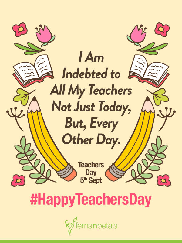 Inspirational Quotations for Teachers Day - Ferns N Petals