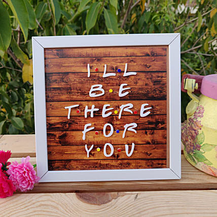 I ll Be There For You:Handmade Gifts
